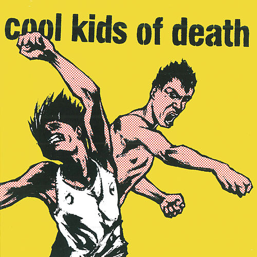 Cool Kids Of Death by Cool Kids Of Death