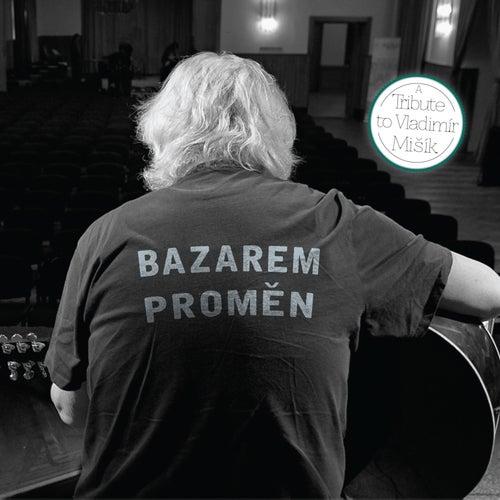 Bazarem proměn: A Tribute to Vladimír Mišík by Various Artists