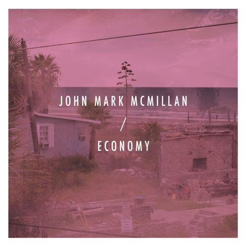 Economy by John Mark McMillan