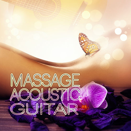 Massage – Acoustic Guitar Music for Relaxation, Ultimate Music Collection of Classical Guitar for Spa and Relaxing Massage, Shiatsu, Reiki, Zen, Smooth Jazz by Pure Spa Massage Music