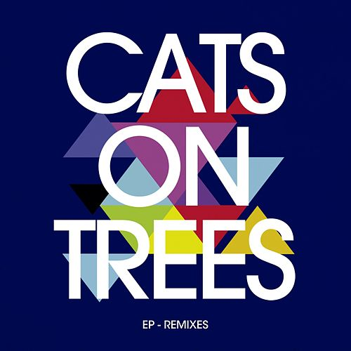 EP - Remixes by Cats on Trees