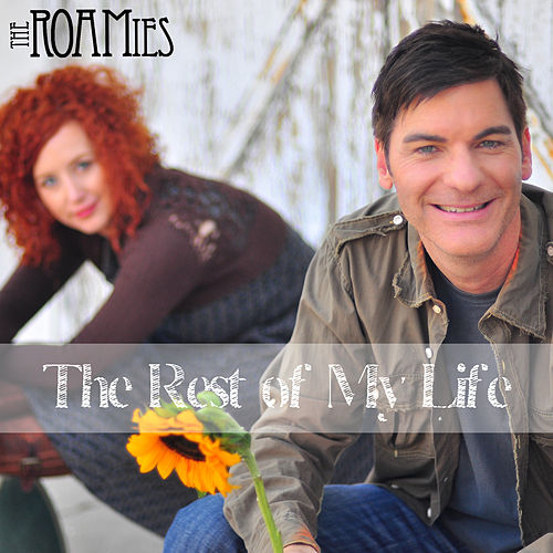 The Rest of My Life von The ROAMies