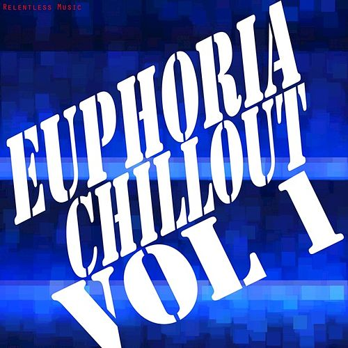 Euphoria Chillout, Vol. 1 by Various Artists
