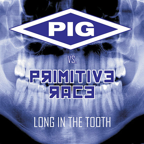 Long In the Tooth (PIG vs. Primitive Race) de Primitive Race
