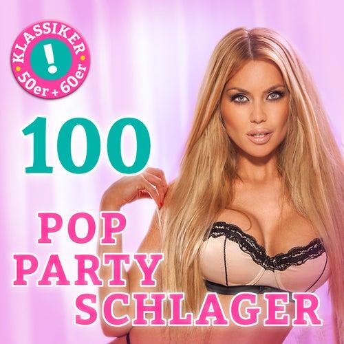 Pop Party Schlager (100 Pop Partyschlager Klassiker) von Various Artists