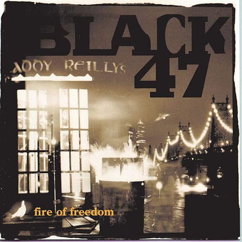 Fire Of Freedom von Black 47