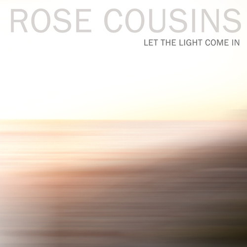 Let the Light Come In de Rose Cousins