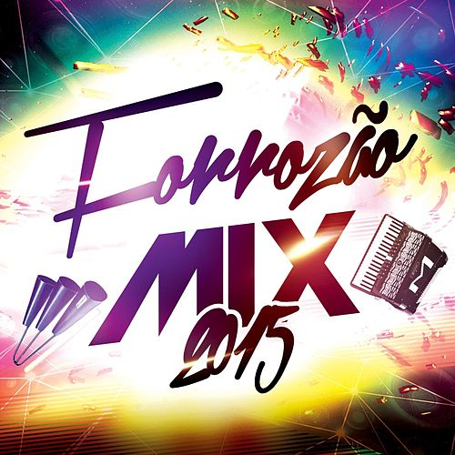 Forrozão Mix 2015 von Various Artists