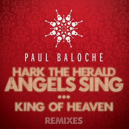 Hark The Herald Angels Sing / King Of Heaven (Remixes) by Paul Baloche