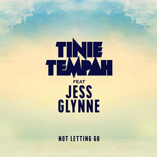 Not Letting Go (feat. Jess Glynne) by Tinie Tempah