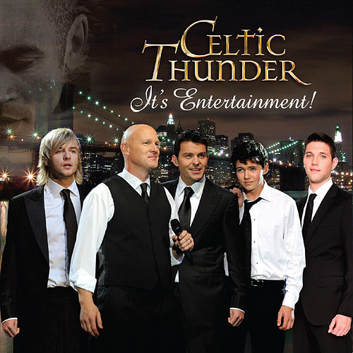 It's Entertainment by Celtic Thunder