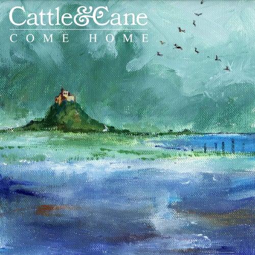 Come Home von Cattle & Cane