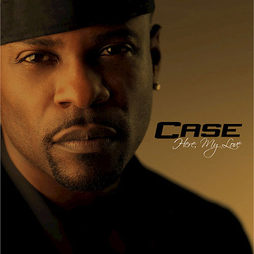 Here, My Love (Deluxe Edition) von Case