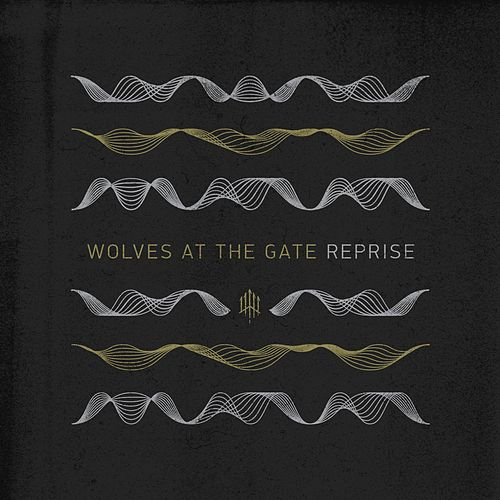 Reprise von Wolves At The Gate