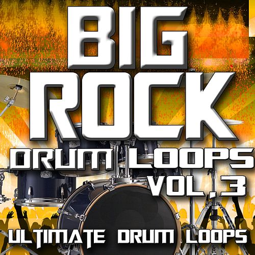 Big Rock Drum Loops Vol. 3 by Ultimate Drum Loops