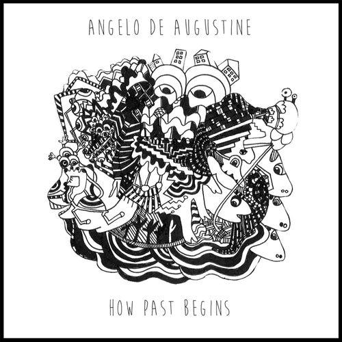 How Past Begins di Angelo De Augustine