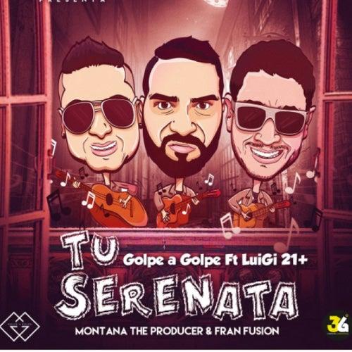 Tu Serenata (feat. Luigi 21 +) de Golpe a golpe