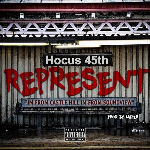Represent (I'm from Castle Hill I'm from Soundview) de Hocus 45th