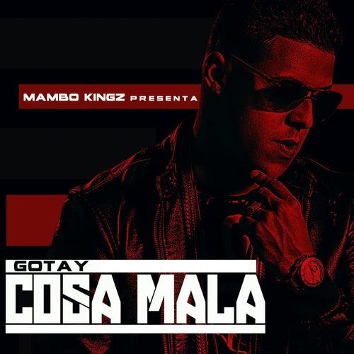 Cosa Mala (feat. Gotay) de Mambo Kingz