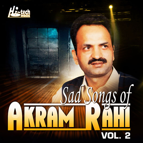 Sad Songs of Akram Rahi, Vol  2 by Akram Rahi