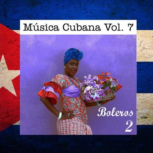 Música Cubana Vol. 7, Boleros 2 de Various Artists