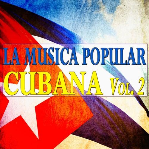La Musica Popular Cubana Vol. 2 (80 Original Tracks) de Various Artists
