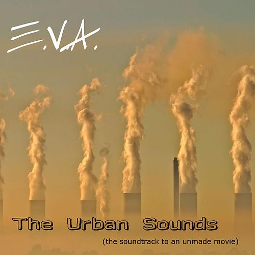 The Urban Sounds (The Soundtrack to an Unmade Movie) de E.V.A.