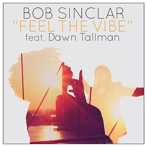 Feel The Vibe (Remixes) de Bob Sinclar