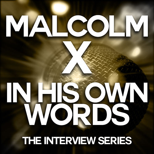 Malcolm X - In His Own Words by Malcolm X