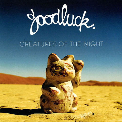 Creatures of the Night by Goodluck