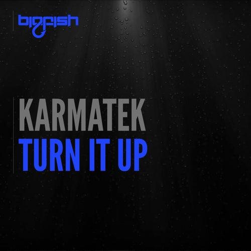 Turn It Up von Karmatek