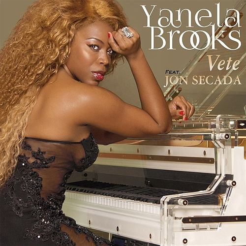 Vete (feat. Jon Secada) by Yanela Brooks