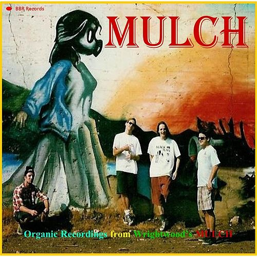 Organic Recordings from Wrightwood's Mulch by Mulch