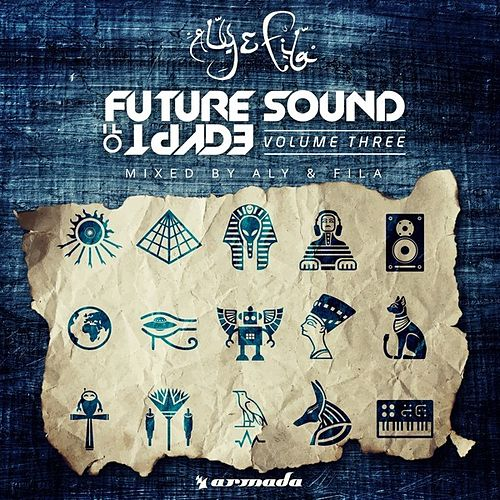 Future Sound Of Egypt, Vol. 3 (Mixed by Aly & Fila) von Various Artists
