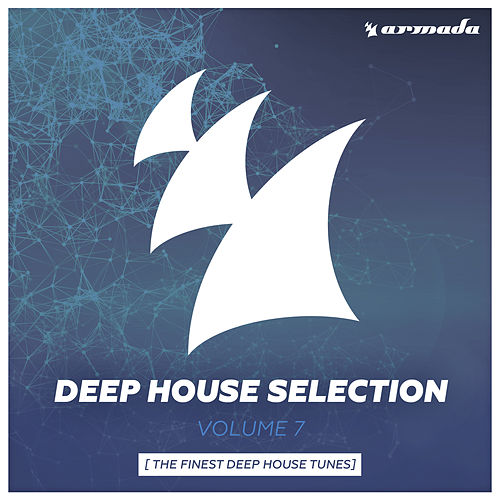 Armada Deep House Selection, Vol. 7 (The Finest Deep House Tunes) von Various Artists