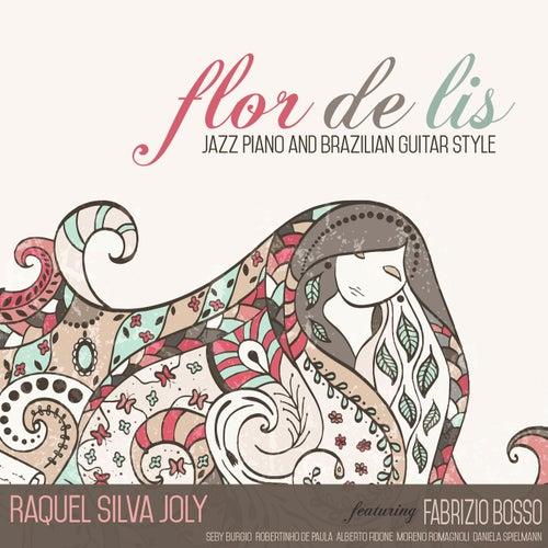 Flor De Lis: Jazz Piano and Brazilian Guitar Style von Raquel Silva Joly