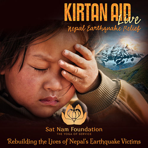 Kirtan Aid Live: Nepal Earthquake Relief by Various Artists