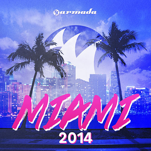 Armada Miami 2014 (Unmixed) de Various Artists