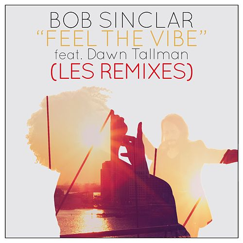 Feel the Vibe (Remixes) by Bob Sinclar