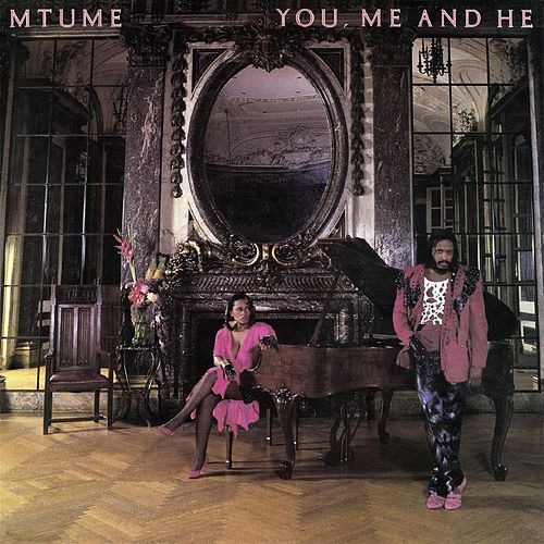 You, Me and He (Deluxe Edition) von Mtume