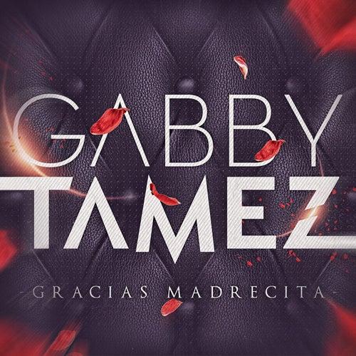 Gracias Madrecita by Gabby Tamez