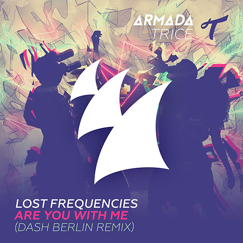 Are You With Me (Dash Berlin Remix) de Lost Frequencies