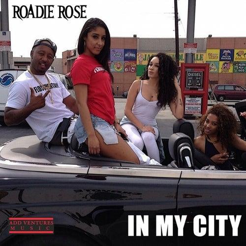 In My City - Single de Roadie Rose