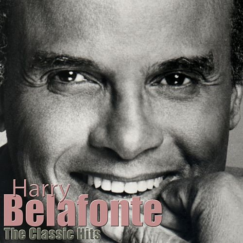 The Classic Hits (Remastered) de Harry Belafonte