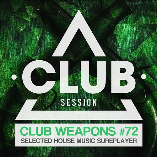 Club Session Pres. Club Weapons No. 72 de Various Artists