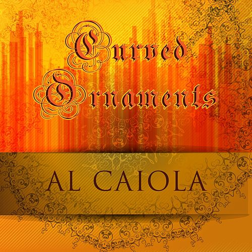 Curved Ornaments by Al Caiola