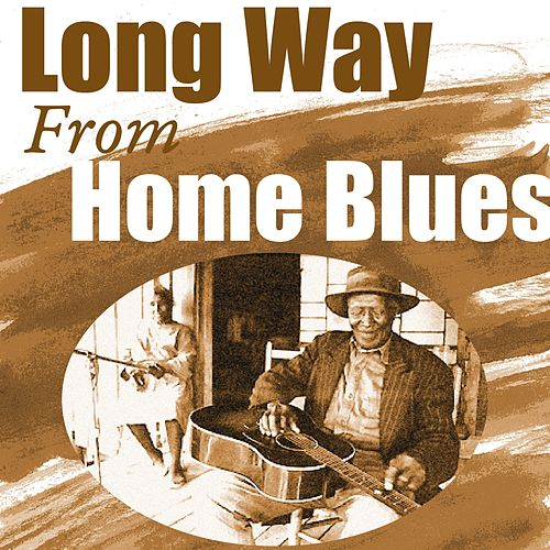 Long Way from Home Blues by Various Artists