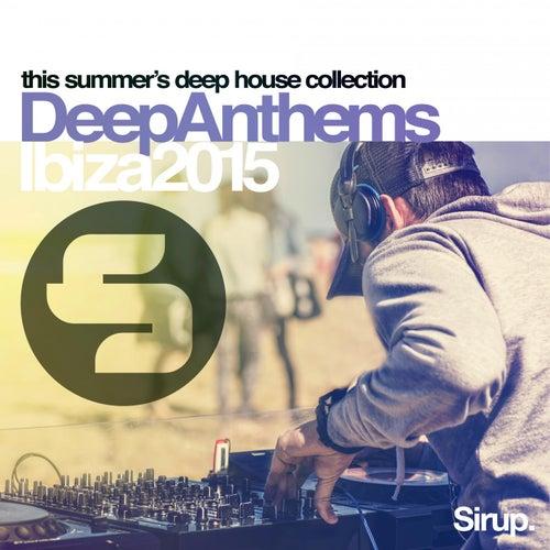 Sirup Deep Anthems Ibiza 2015 von Various Artists