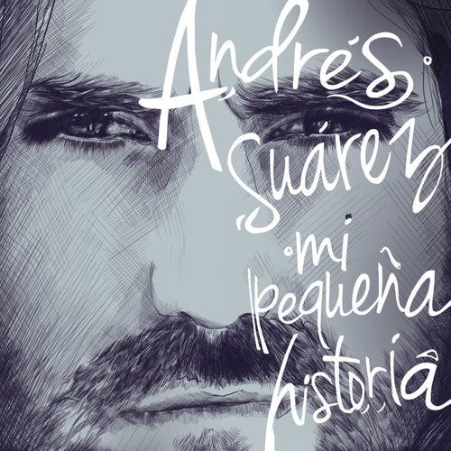 Mi Pequeña Historia by Andrés Suárez