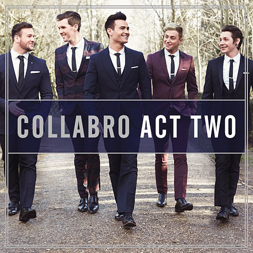 Act Two by Collabro
